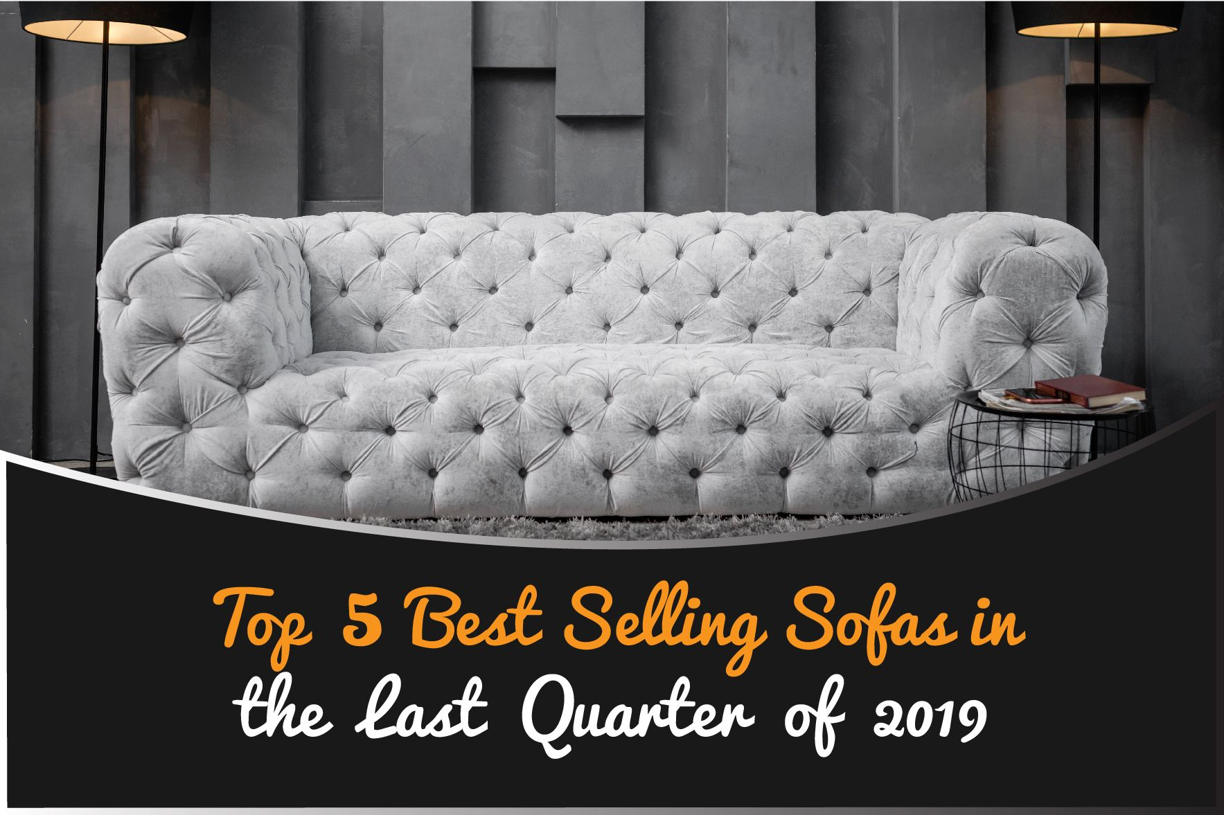 Top 5 Best Selling Sofas in the Last Quarter of 2019