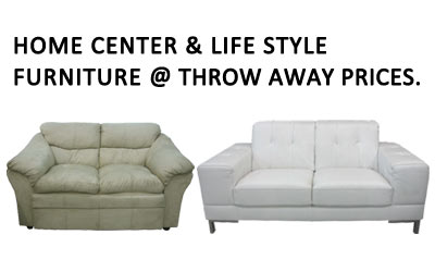 Home Center & life style furniture @ through away prices